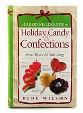 L213 A Baker's Field Guide to Holiday Candy and Confections by Dede Wilson