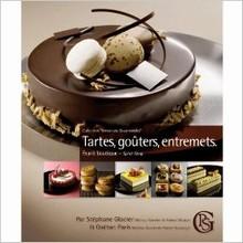 L311 Tartes, goûters, entremets par Stéphane Glacier