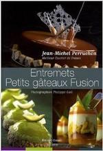 L104 'Entremets Petits Gâteaux Fusion' par Jean-Michel Perruchon