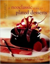 L158 'A Neoclassic View of Plated Desserts' by Tish Boyle and Timothy Moriarty