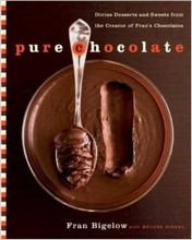 L357 Pure Chocolate: Divine Desserts and Sweets from the Creator of Fran's Chocolates by Fran Bigelow