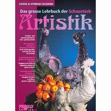 L247 Schaustück Artistik: Le grand Manuel de pièces d'exposition Artistik