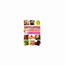 L370 Enyclopédie du chocolat et de la Confiserie - Academie Française