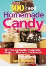 L426 300 Best Homemade Candy Recipes - Jane Sharrock