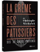 L483 La crème des pâtissiers - Christophe Michalak