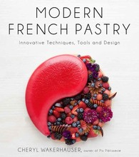L488 Modern French Pastry - Cheryl Wakerhauser